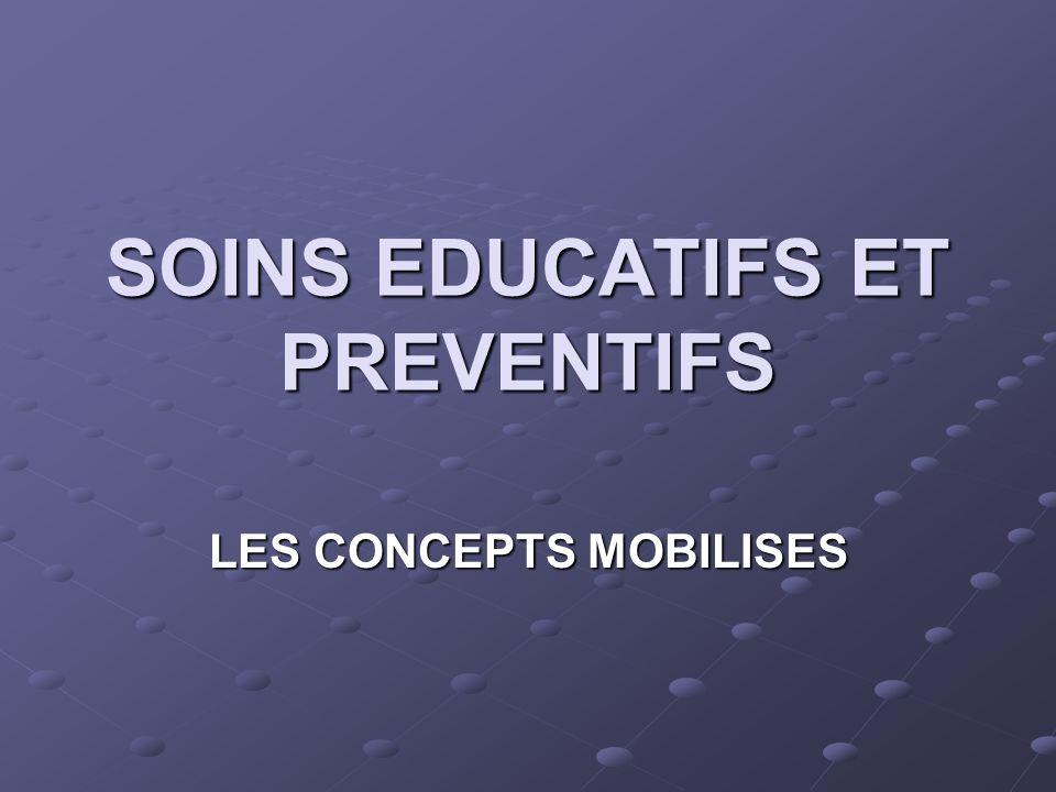 SOINS EDUCATIFS ET PREVENTIFS LES CONCEPTS MOBILISES