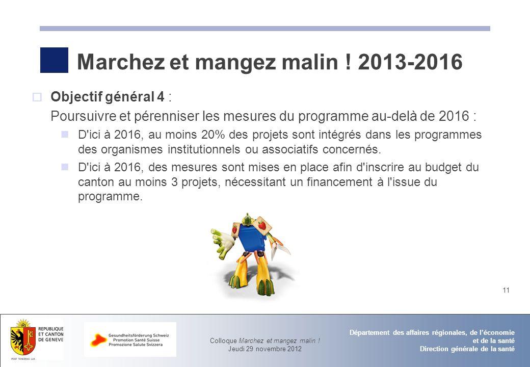 Colloque Marchez et mangez malin ! Jeudi 29 novembre 2012 Département des affaires régionales, de léconomie et de la santé Direction générale de la sa