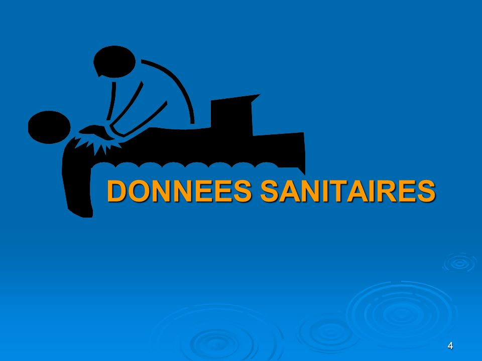 4 DONNEES SANITAIRES