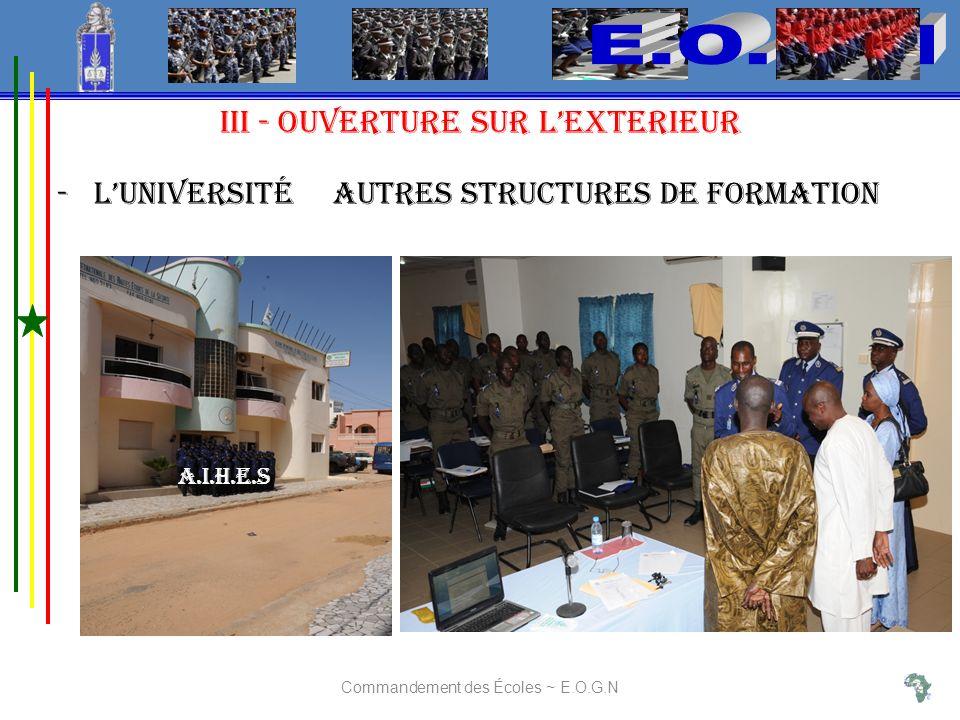 III - OUVERTURE SUR LEXTERIEUR -LUniversité autres structures de formation Commandement des Écoles ~ E.O.G.N A.I.H.E.S