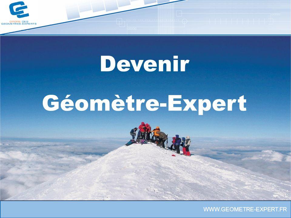 WWW.GEOMETRE-EXPERT.FR Devenir géomètre-expert Devenir Géomètre-Expert