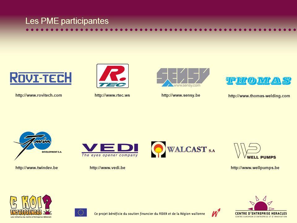 Les PME participantes http://www.rovitech.com http://www.rtec.ws http://www.sensy.be http://www.thomas-welding.com http://www.twindev.be http://www.vedi.be http://www.wellpumps.be