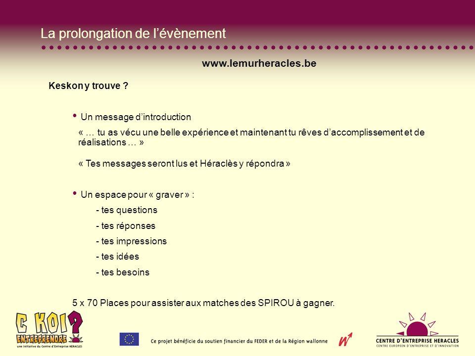La prolongation de lévènement www.lemurheracles.be Keskon y trouve .
