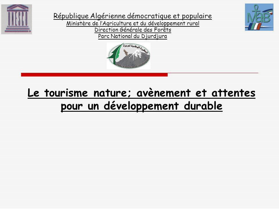 République Algérienne démocratique et populaire Ministère de lAgriculture et du développement rural Direction Générale des Forêts Parc National du Dju