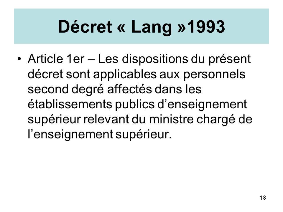 18 Décret « Lang »1993 Article 1er – Les dispositions du présent décret sont applicables aux personnels second degré affectés dans les établissements