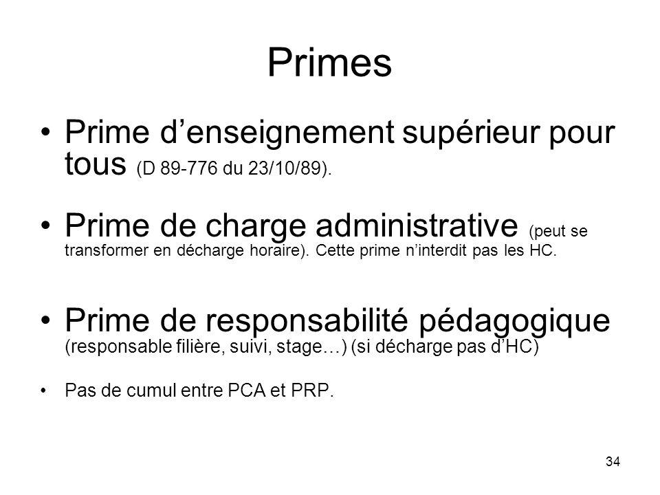 34 Primes Prime denseignement supérieur pour tous (D 89-776 du 23/10/89). Prime de charge administrative (peut se transformer en décharge horaire). Ce