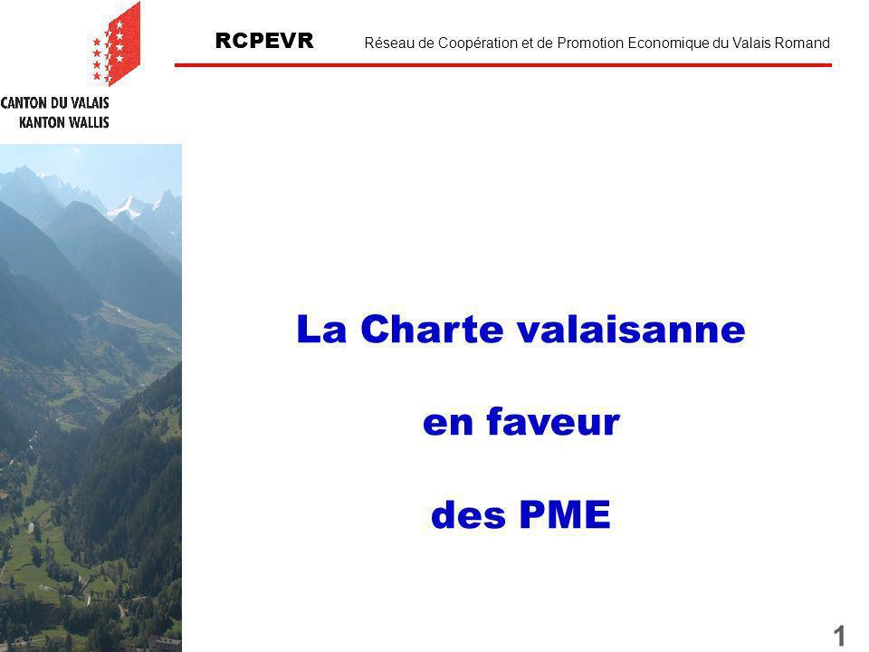 1 RCPEVR Réseau de Coopération et de Promotion Economique du Valais Romand La Charte valaisanne en faveur des PME