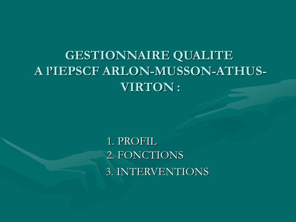 GESTIONNAIRE QUALITE A lIEPSCF ARLON-MUSSON-ATHUS- VIRTON : 1.