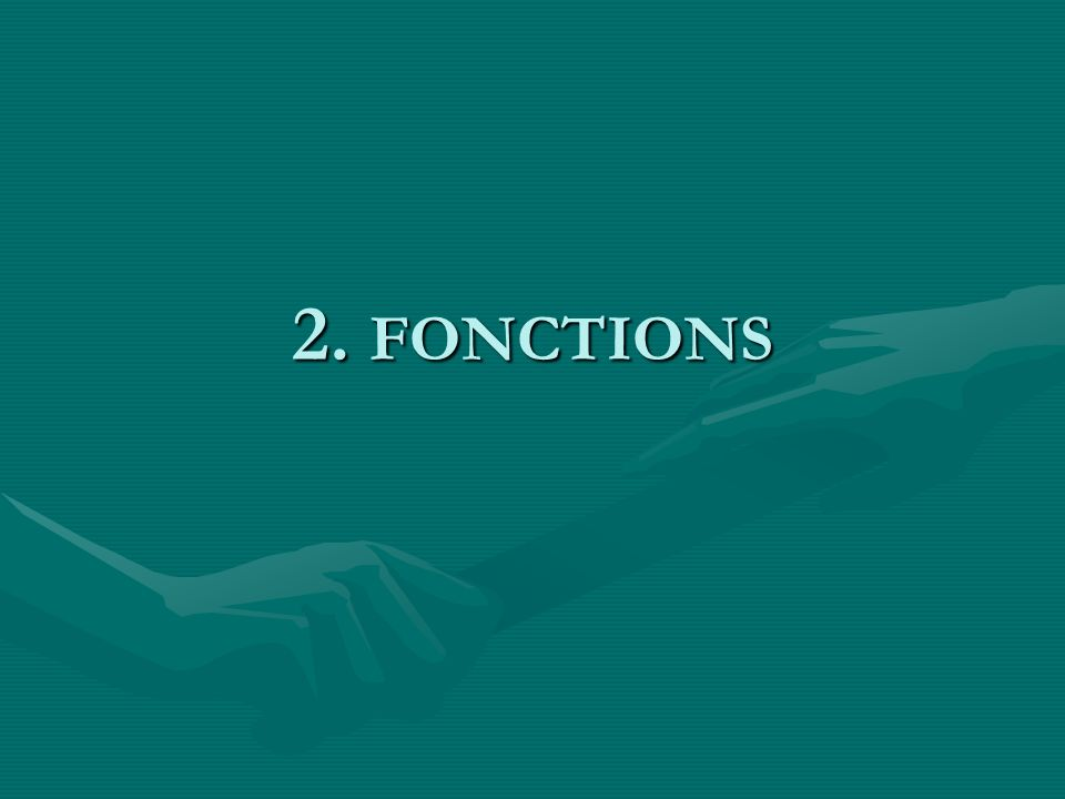 2. FONCTIONS