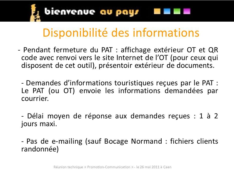 Disponibilité des informations - Pendant fermeture du PAT : affichage extérieur OT et QR code avec renvoi vers le site Internet de lOT (pour ceux qui disposent de cet outil), présentoir extérieur de documents.