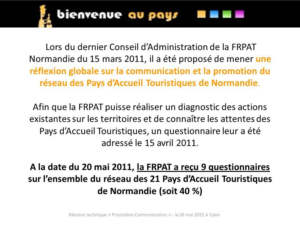 Lors du dernier Conseil dAdministration de la FRPAT Normandie du 15 mars 2011, il a été proposé de mener une réflexion globale sur la communication et la promotion du réseau des Pays dAccueil Touristiques de Normandie.