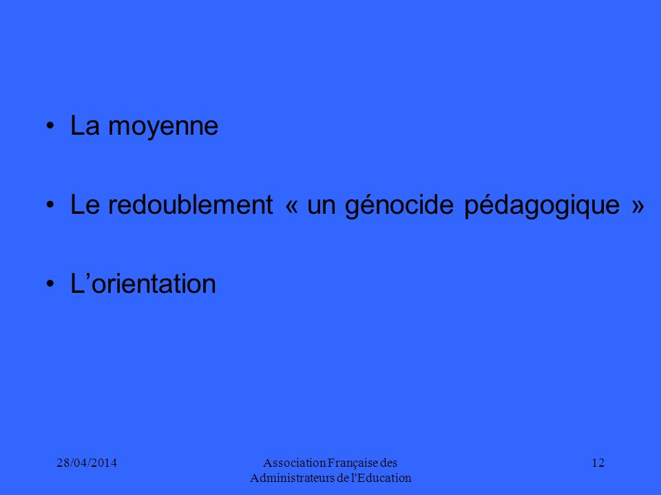 28/04/2014Association Française des Administrateurs de l Education 13 LES MOYENS