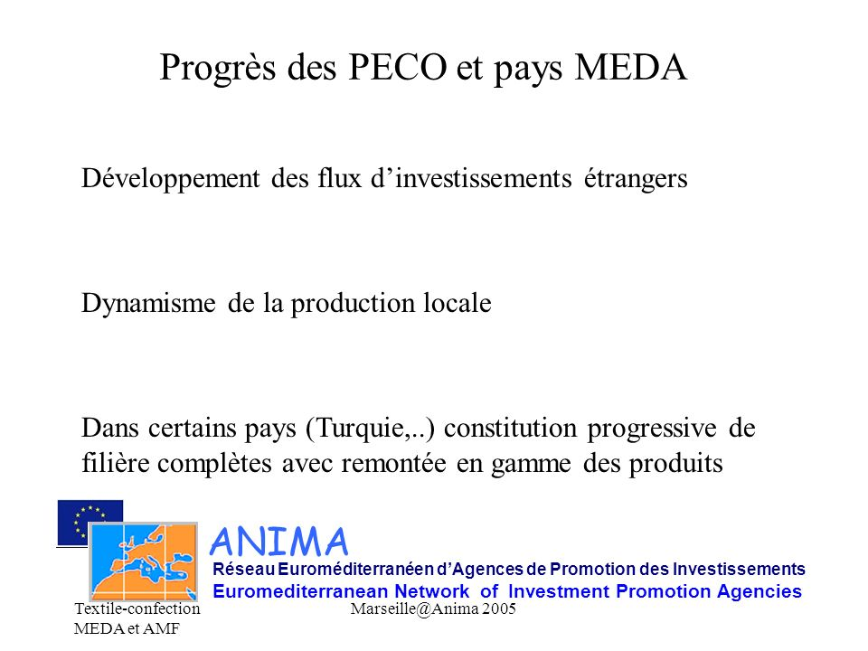 Textile-confection MEDA et AMF Marseille@Anima 2005 ANIMA Réseau Euroméditerranéen dAgences de Promotion des Investissements Euromediterranean Network
