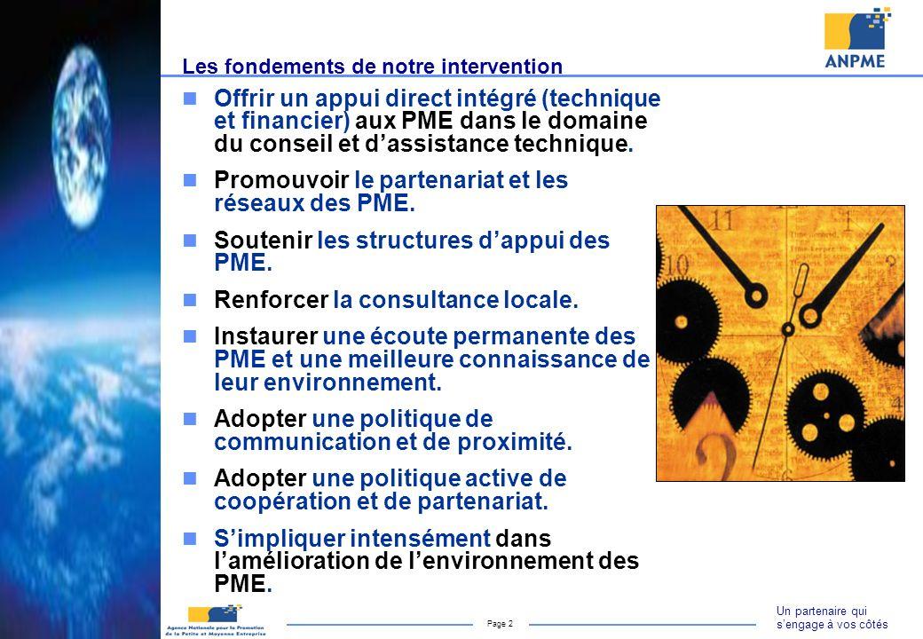 Un partenaire qui sengage à vos côtés Page 2 Les fondements de notre intervention Offrir un appui direct intégré (technique et financier) aux PME dans