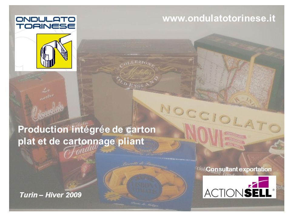 Production int é gr é e de carton plat et de cartonnage pliant Consultant exportation www.ondulatotorinese.it Turin – Hiver 2009