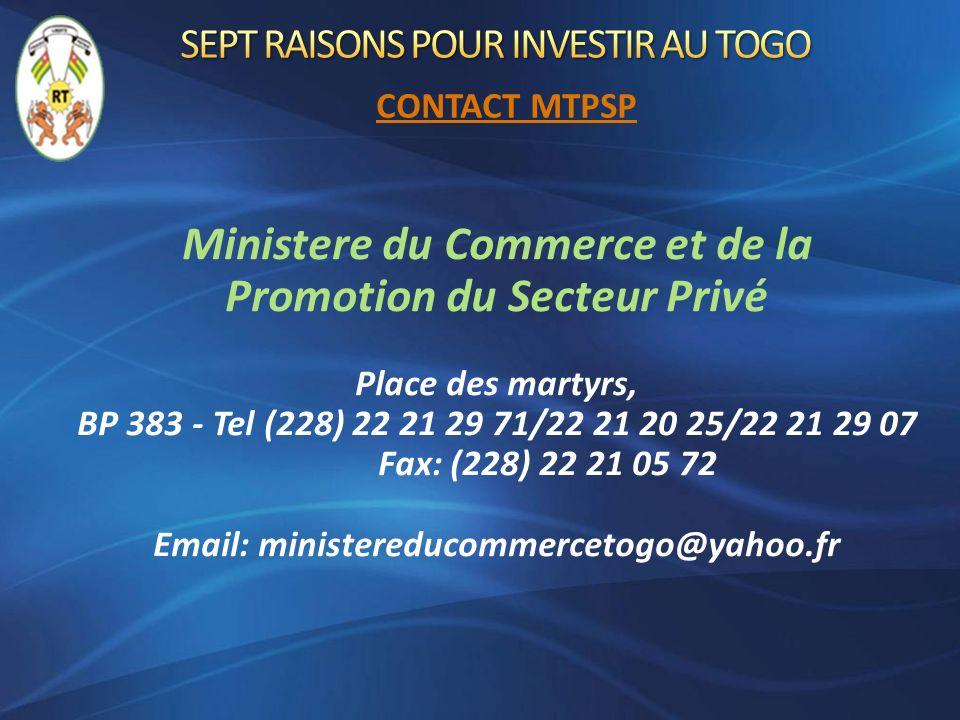 Ministere du Commerce et de la Promotion du Secteur Privé Place des martyrs, BP 383 - Tel (228) 22 21 29 71/22 21 20 25/22 21 29 07 Fax: (228) 22 21 0