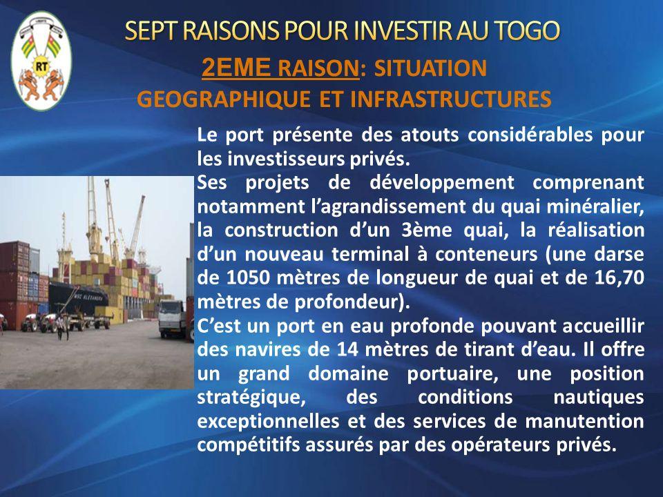 Le port présente des atouts considérables pour les investisseurs privés. Ses projets de développement comprenant notamment lagrandissement du quai min