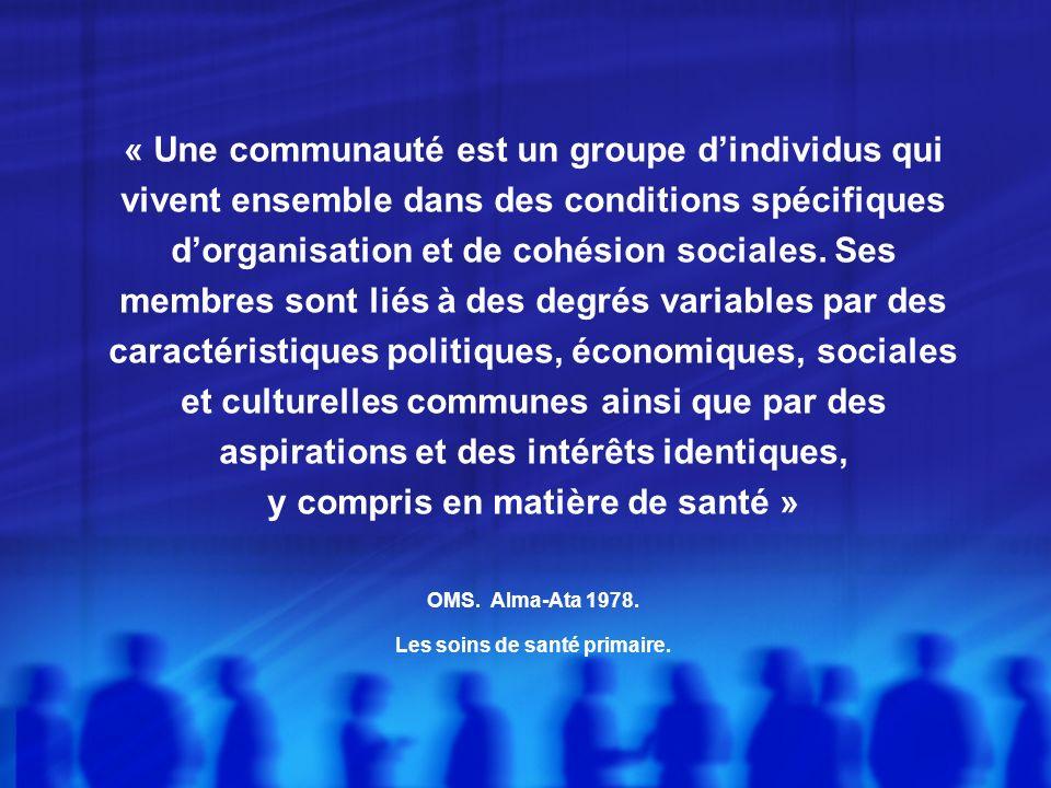 « Une communauté est un groupe dindividus qui vivent ensemble dans des conditions spécifiques dorganisation et de cohésion sociales.