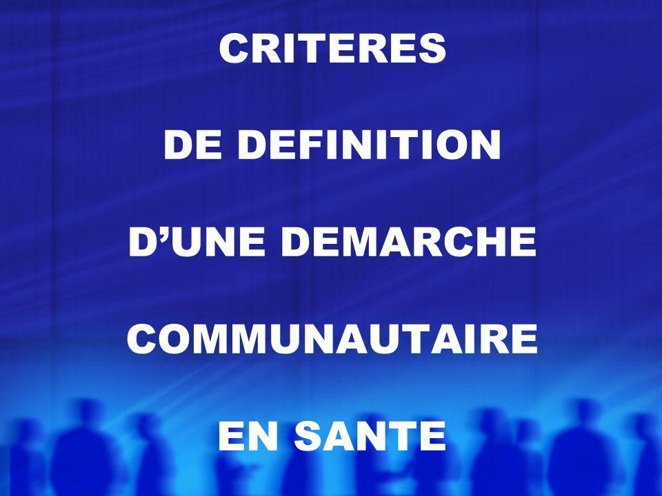 CRITERES DE DEFINITION DUNE DEMARCHE COMMUNAUTAIRE EN SANTE