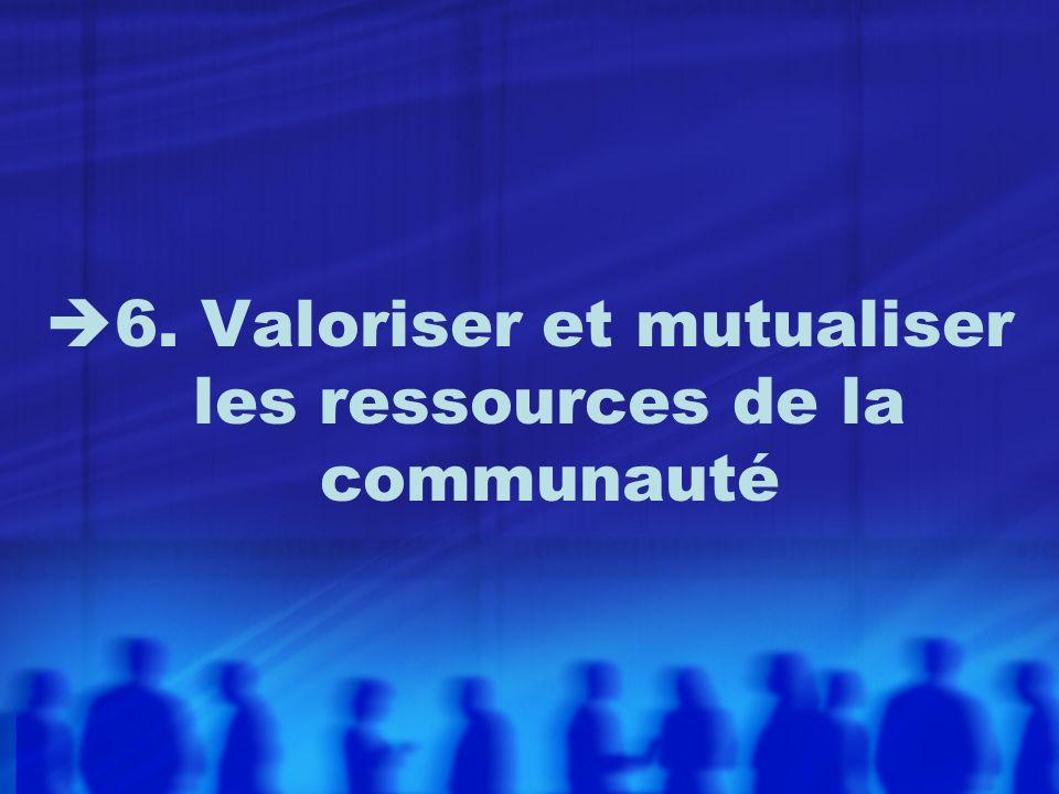 6. Valoriser et mutualiser les ressources de la communauté