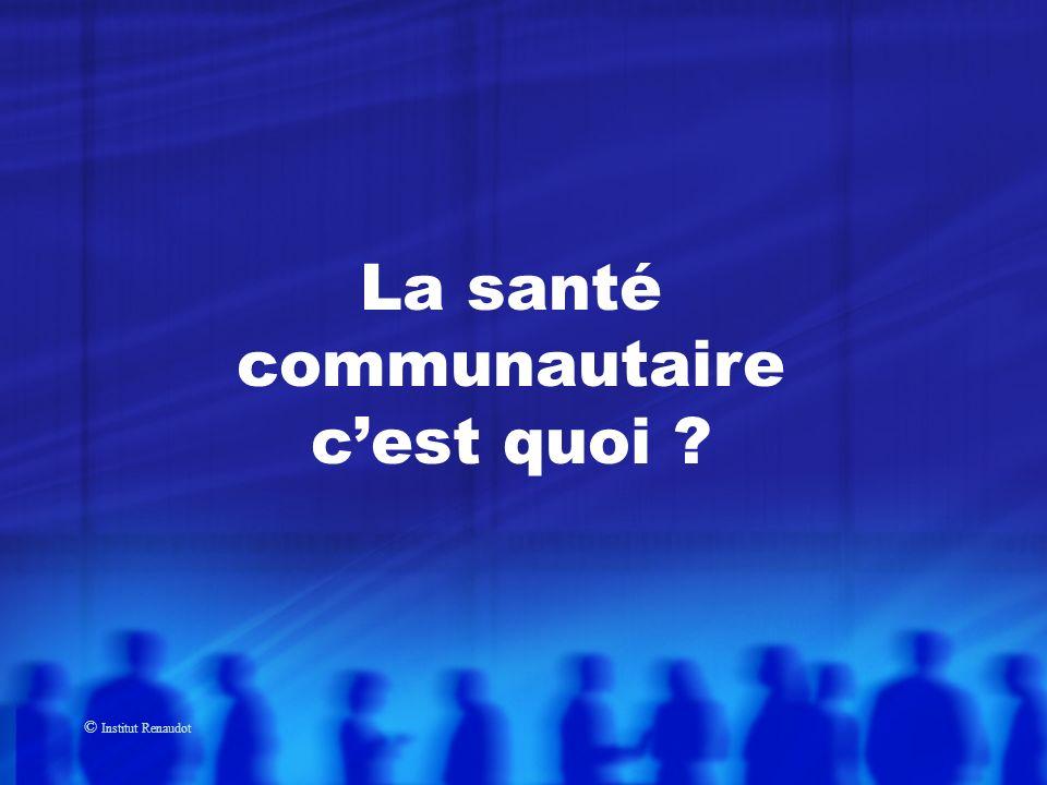 © Institut Renaudot La santé communautaire cest quoi ?