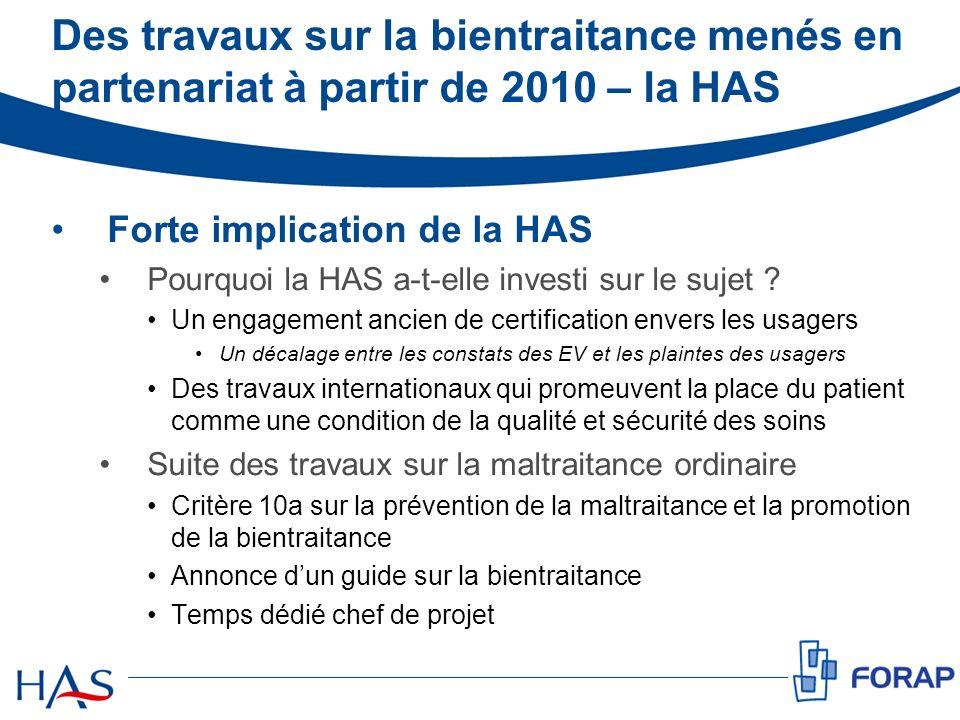Des travaux sur la bientraitance menés en partenariat à partir de 2010 – la HAS Forte implication de la HAS Pourquoi la HAS a-t-elle investi sur le su