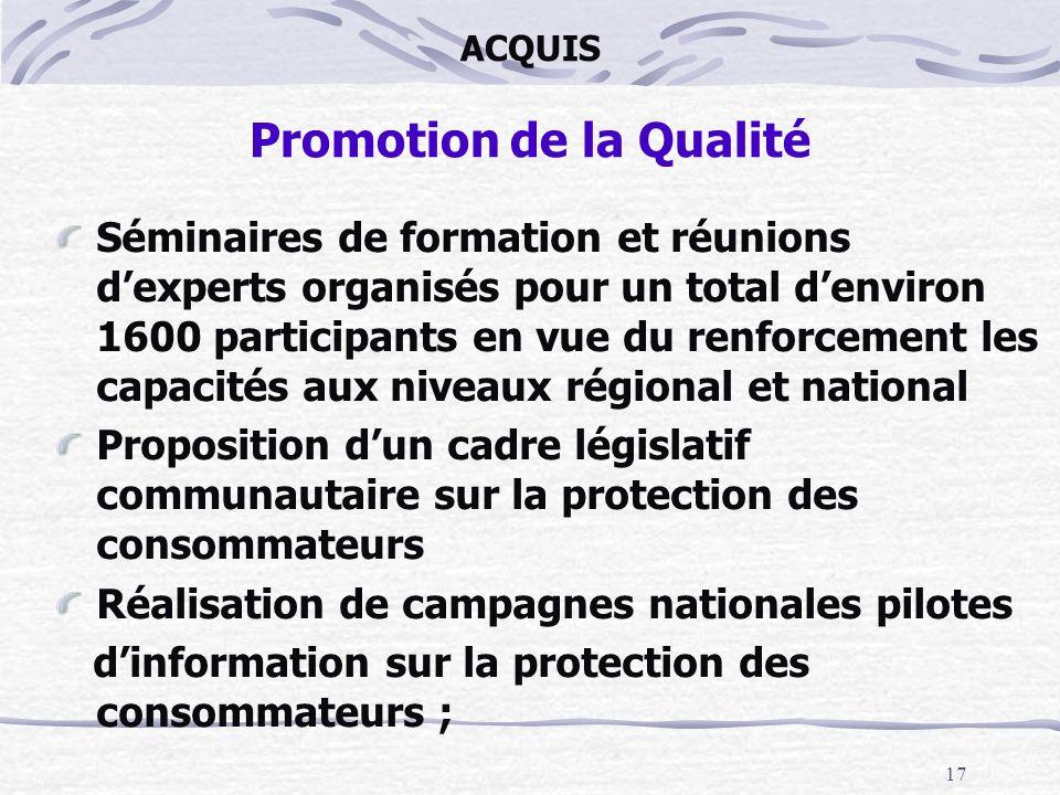 17 ACQUIS Promotion de la Qualité Séminaires de formation et réunions dexperts organisés pour un total denviron 1600 participants en vue du renforceme