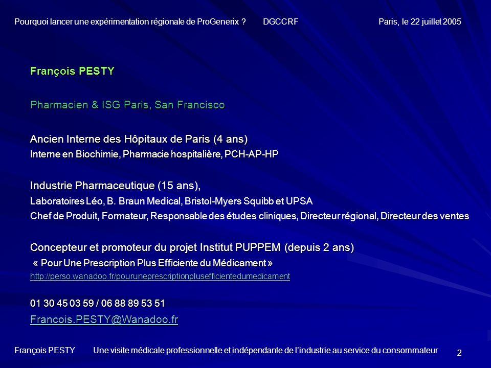 2 François PESTY Pharmacien & ISG Paris, San Francisco Ancien Interne des Hôpitaux de Paris (4 ans) Interne en Biochimie, Pharmacie hospitalière, PCH-
