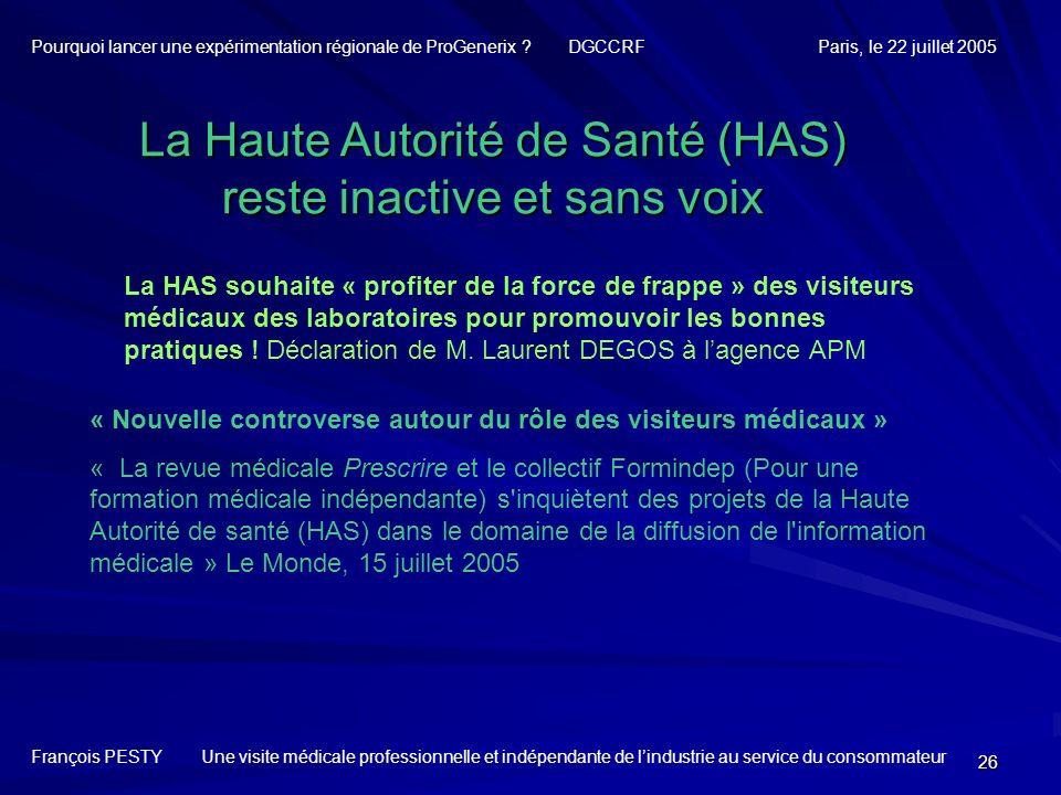 26 La Haute Autorité de Santé (HAS) reste inactive et sans voix François PESTY Une visite médicale professionnelle et indépendante de lindustrie au se