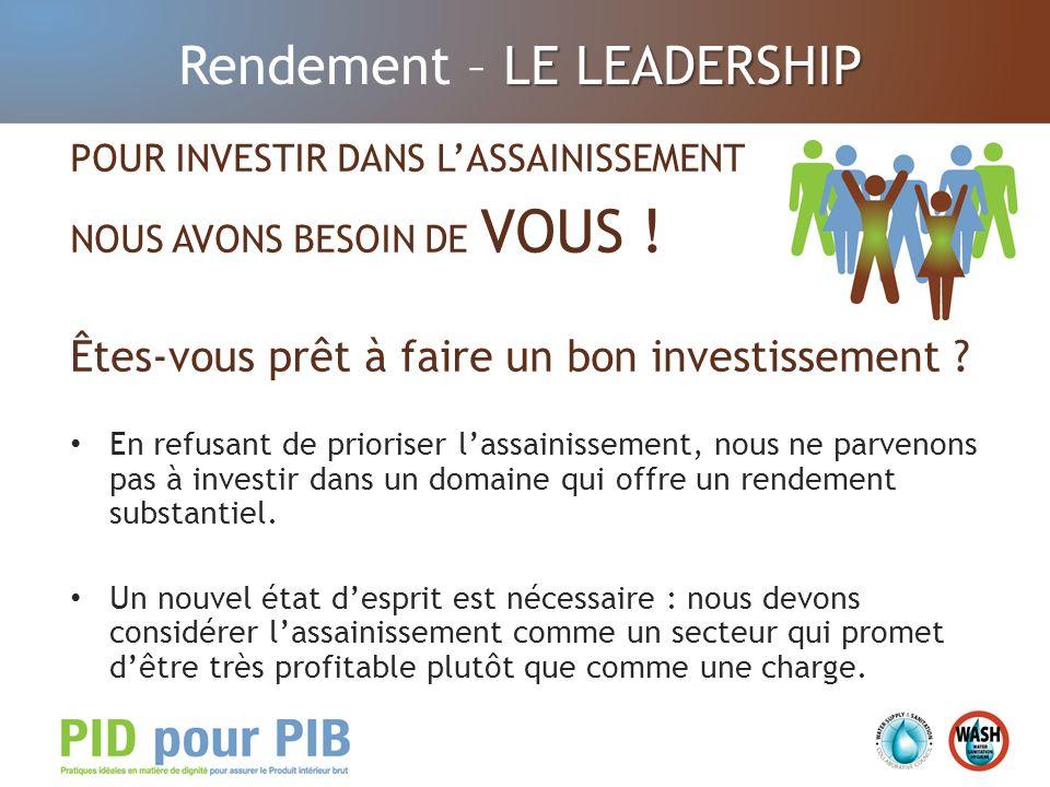 LE LEADERSHIP Rendement – LE LEADERSHIP POUR INVESTIR DANS LASSAINISSEMENT NOUS AVONS BESOIN DE VOUS ! Êtes-vous prêt à faire un bon investissement ?