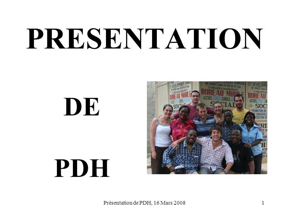 Présentation de PDH, 16 Mars 20081 PRESENTATION DE PDH