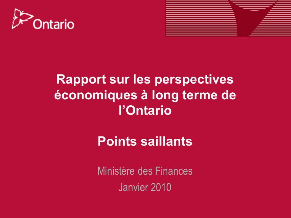 Rapport sur les perspectives économiques à long terme de lOntario Points saillants Ministère des Finances Janvier 2010