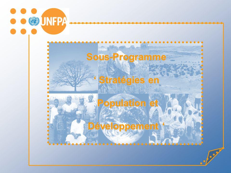Sous-Programme Stratégies en Stratégies en Population et Population et Développement Développement