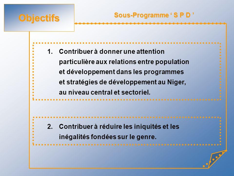 1.Contribuer à donner une attention particulière aux relations entre population et développement dans les programmes et stratégies de développement au Niger, au niveau central et sectoriel.
