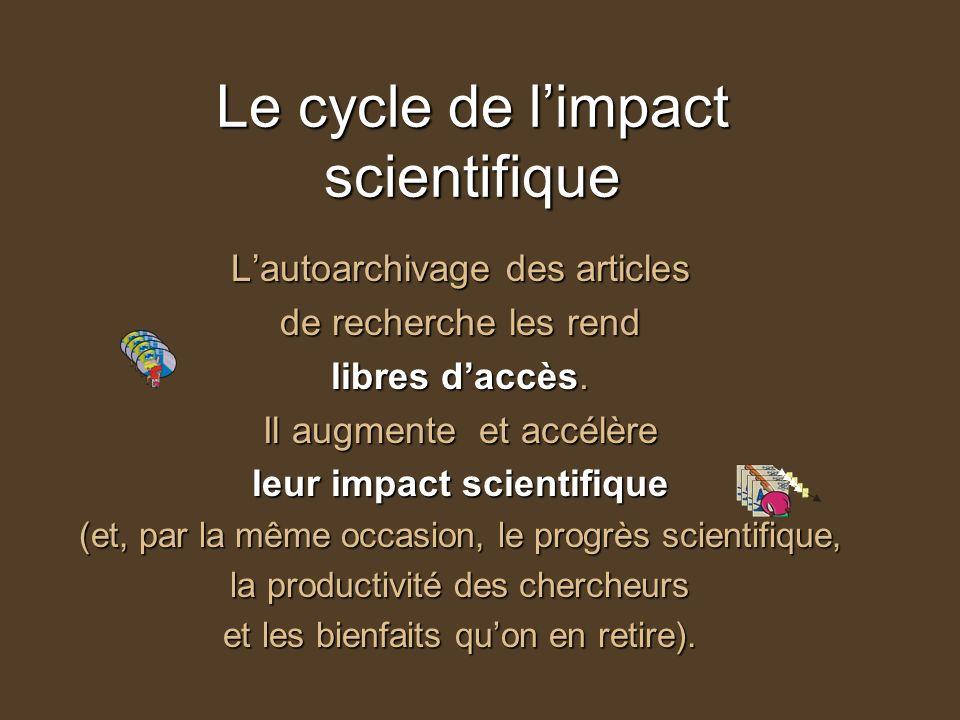 Le cycle de limpact scientifique Lautoarchivage des articles de recherche les rend libres daccès.