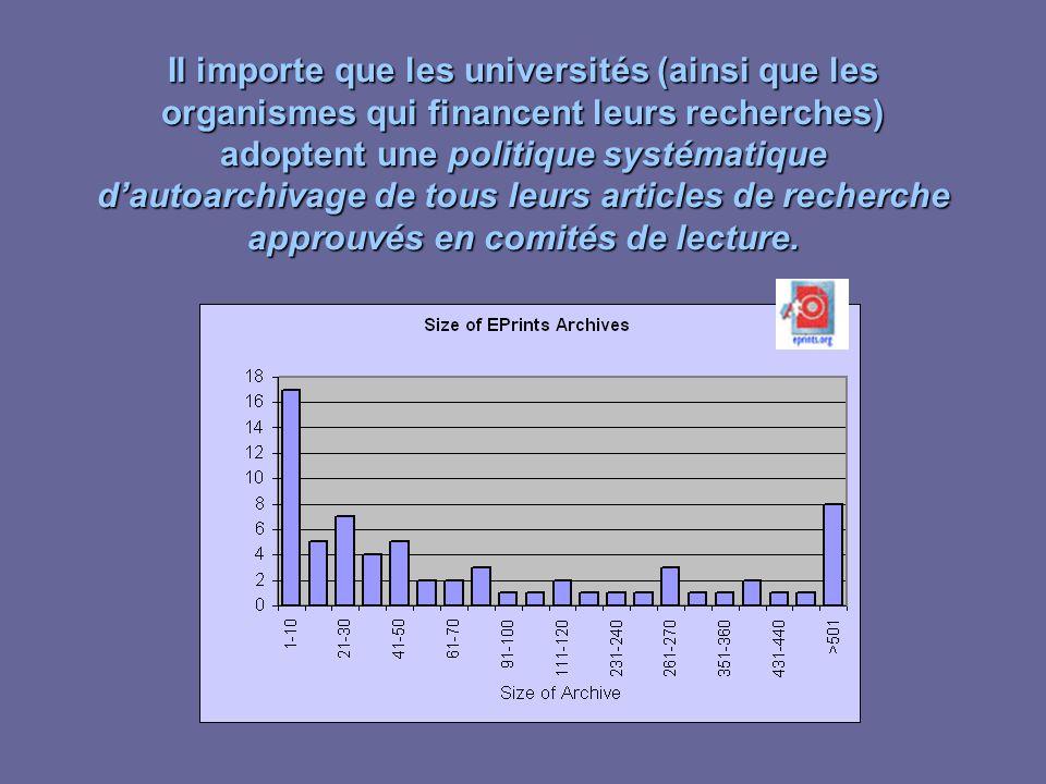 Il importe que les universités (ainsi que les organismes qui financent leurs recherches) adoptent une politique systématique dautoarchivage de tous leurs articles de recherche approuvés en comités de lecture.