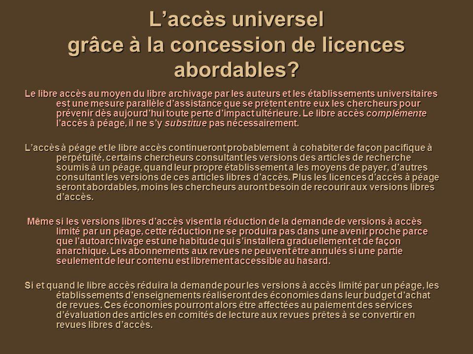 Laccès universel grâce à la concession de licences abordables.