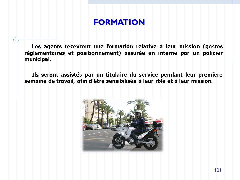 Les agents recevront une formation relative à leur mission (gestes réglementaires et positionnement) assurée en interne par un policier municipal. Ils