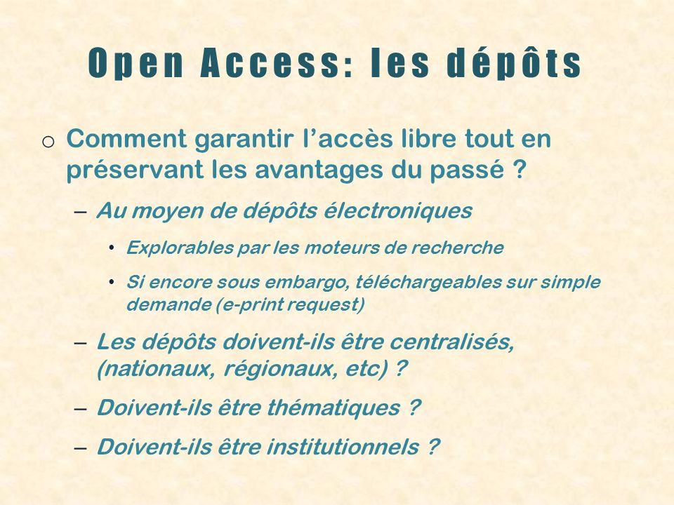 Open Access: les dépôts o Comment garantir laccès libre tout en préservant les avantages du passé ? – Au moyen de dépôts électroniques Explorables par