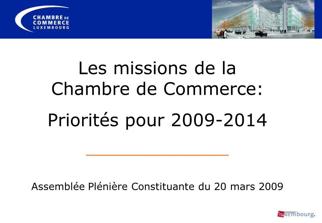 Les missions de la Chambre de Commerce: Priorités pour 2009-2014 _______________ Assemblée Plénière Constituante du 20 mars 2009