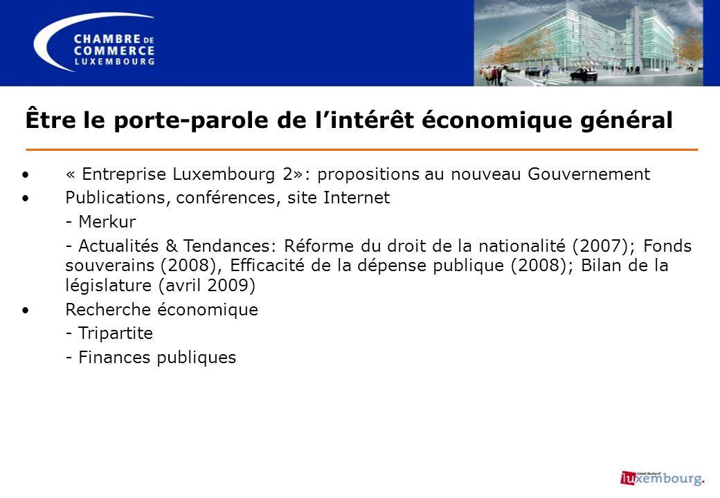 Être le porte-parole de lintérêt économique général « Entreprise Luxembourg 2»: propositions au nouveau Gouvernement Publications, conférences, site I