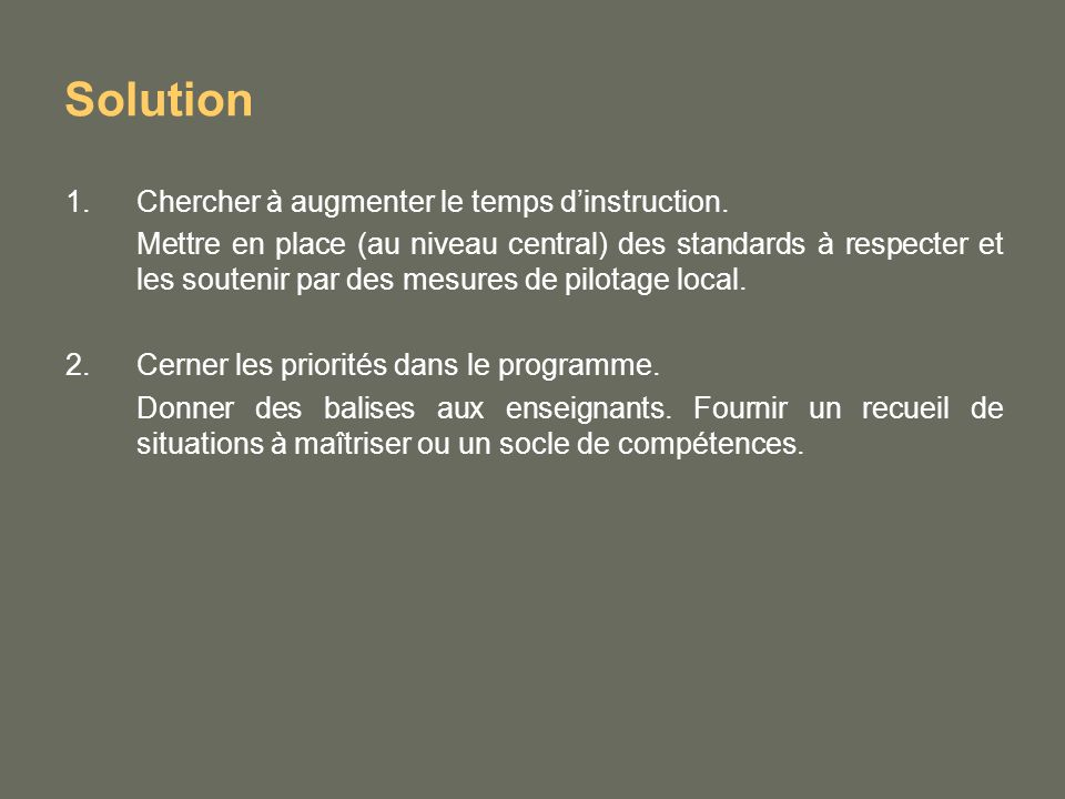 Solution 1.Chercher à augmenter le temps dinstruction.