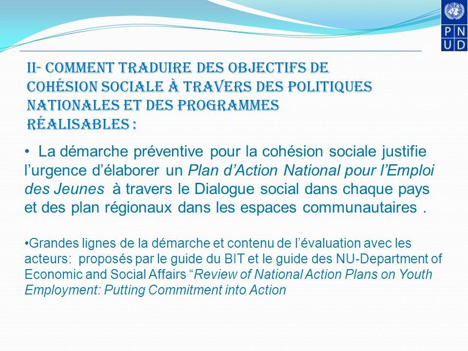 II- Comment traduire des Objectifs de cohésion sociale à travers des politiques nationales et des programmes réalisables : La démarche préventive pour