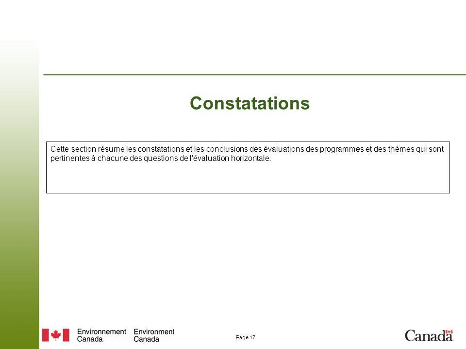 Page 17 Constatations Cette section résume les constatations et les conclusions des évaluations des programmes et des thèmes qui sont pertinentes à chacune des questions de l évaluation horizontale.