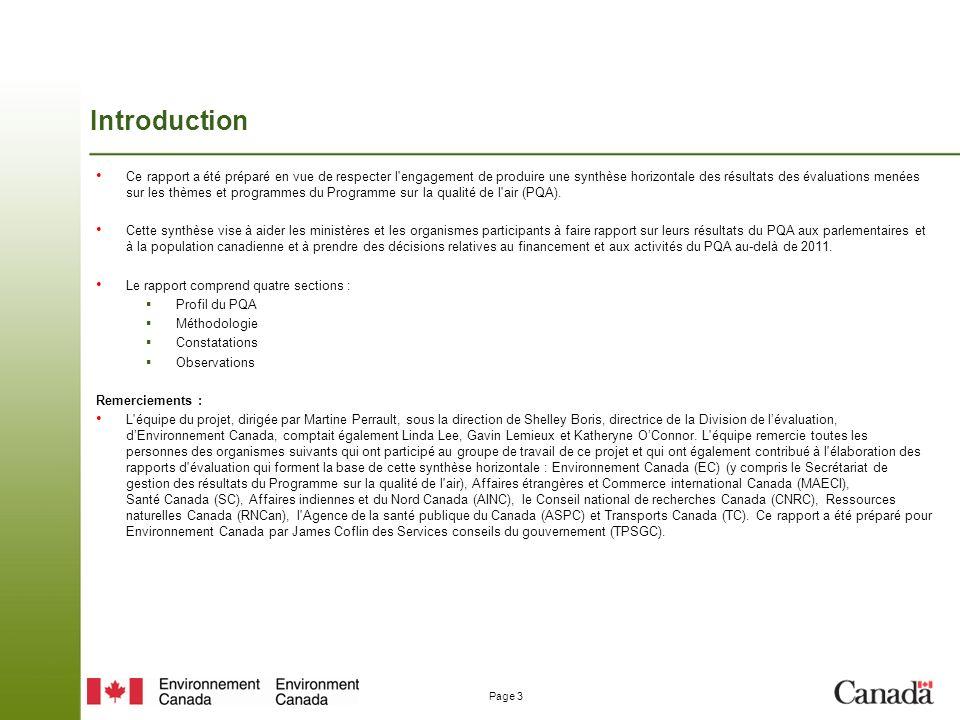 Page 3 Introduction Ce rapport a été préparé en vue de respecter l engagement de produire une synthèse horizontale des résultats des évaluations menées sur les thèmes et programmes du Programme sur la qualité de l air (PQA).