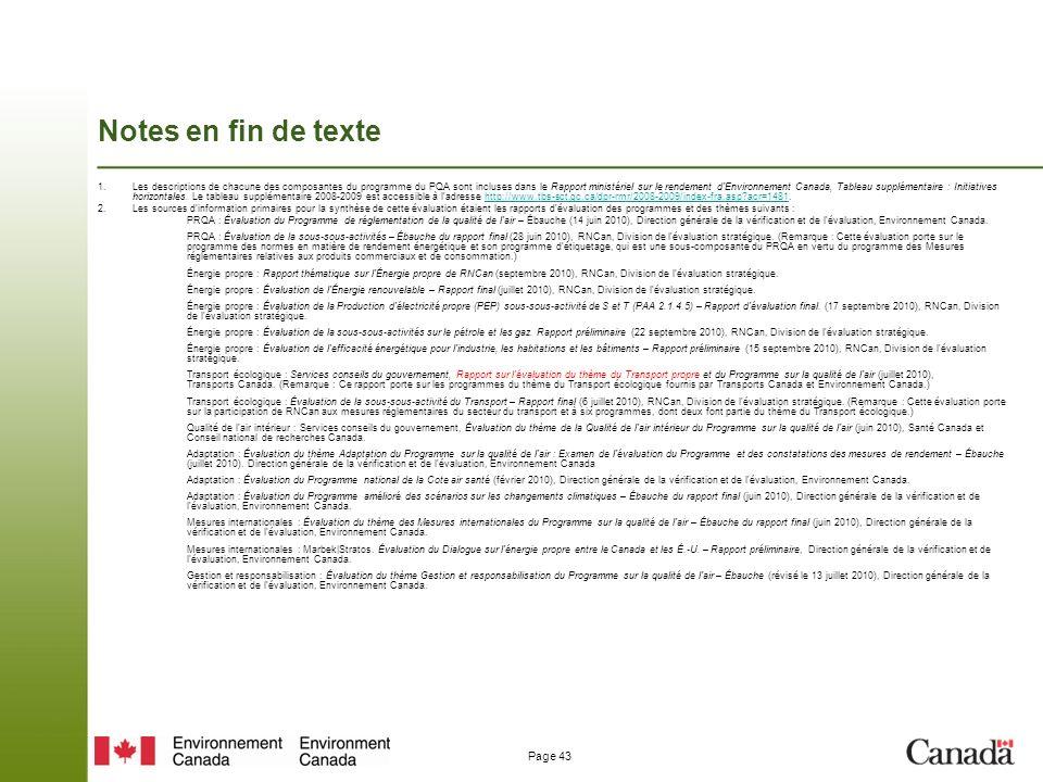 Page 43 Notes en fin de texte 1.Les descriptions de chacune des composantes du programme du PQA sont incluses dans le Rapport ministériel sur le rendement d Environnement Canada, Tableau supplémentaire : Initiatives horizontales.