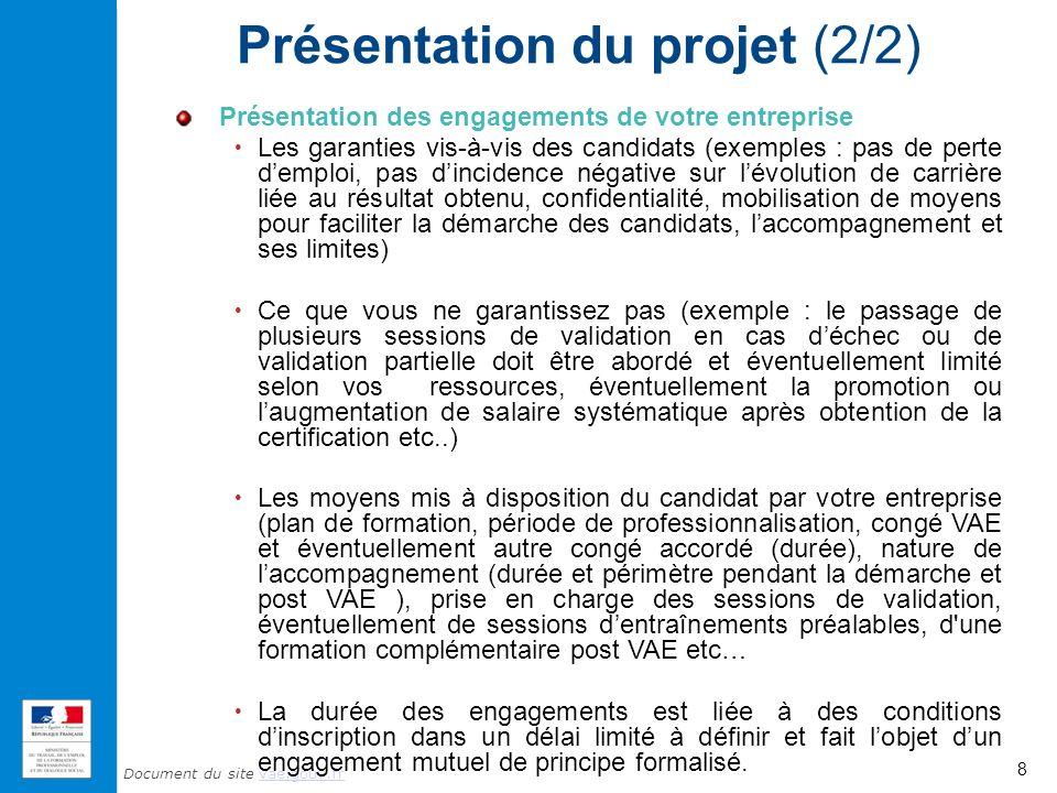 Document du site vae.gouv.frvae.gouv.fr Présentation du projet (2/2) Présentation des engagements de votre entreprise Les garanties vis-à-vis des cand