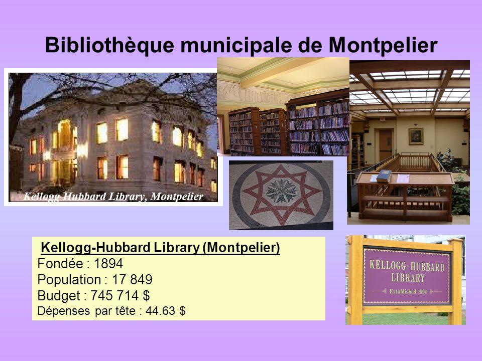 Bibliothèque municipale de Montpelier Kellogg-Hubbard Library (Montpelier) Fondée : 1894 Population : 17 849 Budget : 745 714 $ Dépenses par tête : 44.63 $