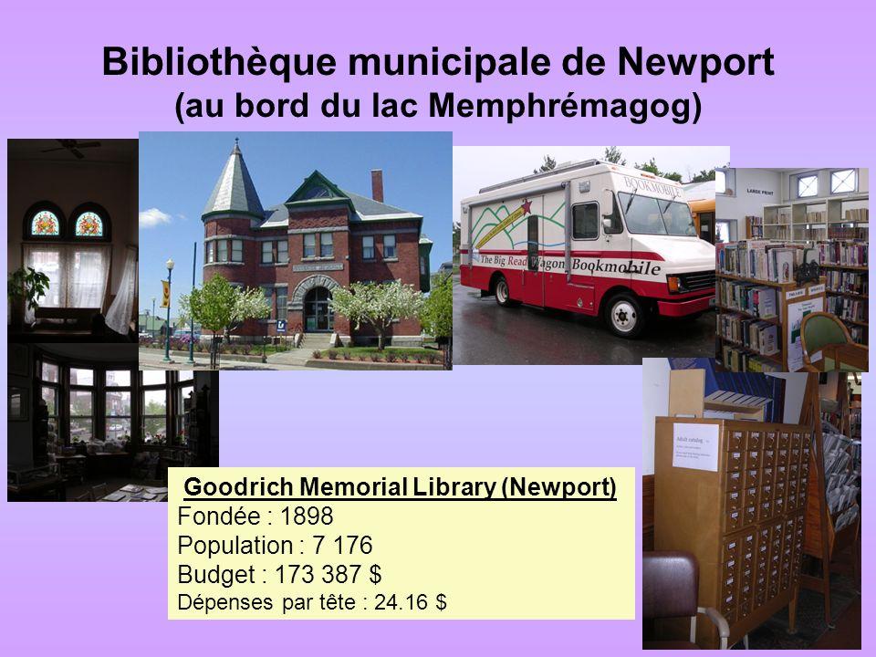 Goodrich Memorial Library (Newport) Fondée : 1898 Population : 7 176 Budget : 173 387 $ Dépenses par tête : 24.16 $ Bibliothèque municipale de Newport (au bord du lac Memphrémagog)