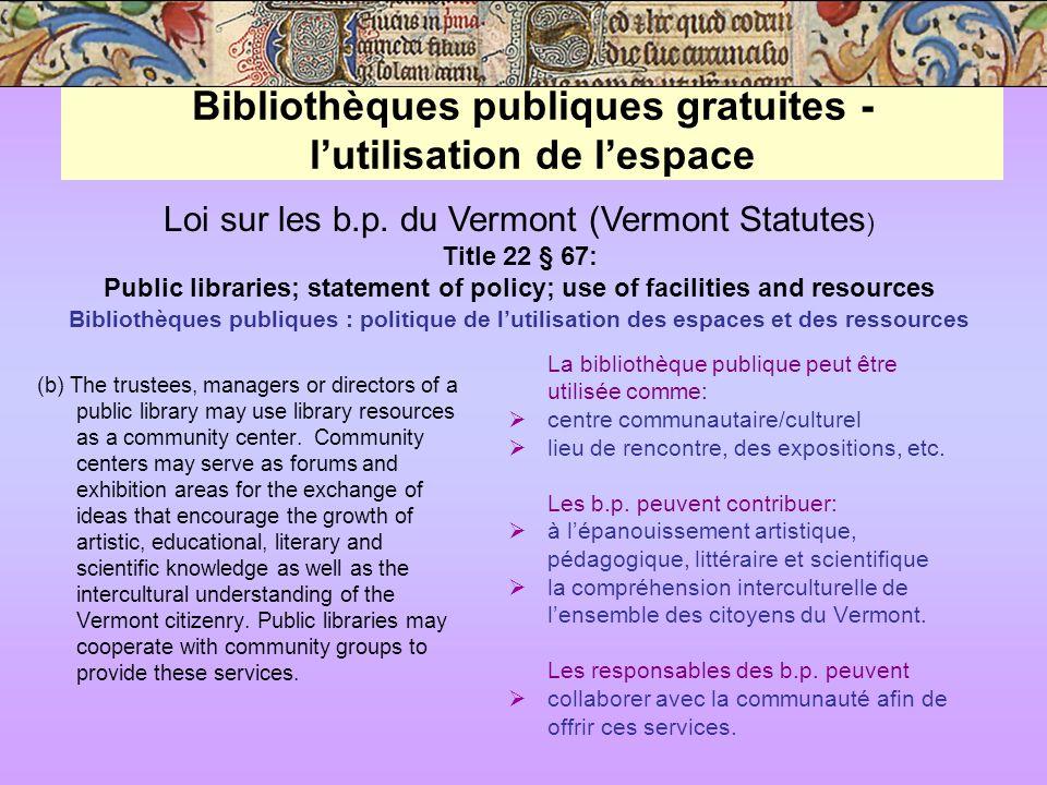 Subventions Vermont Public Library Foundation Freeman Foundation - 12 000 000 $ (2000-2003) Winnie Belle Learned Fund (services aux jeunes) Gates Foundation (technologie) Verizon Foundation (alphabétisation) Vermont Arts Council (divers)